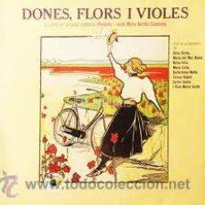 Discos de vinilo: DONES, FLORS I VIOLES-VARIOS ARTISTAS-Mª AURELIA CAPMANY/Mª MAR BONET. Lote 32375368