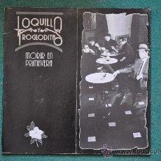 Discos de vinilo: LOQUILLO Y LOS TROGLODITAS - MORIR EN PRIMAVERA (MUY RARO!!). Lote 32338918