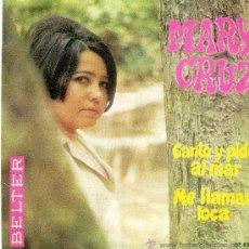 Discos de vinilo: SINGLE MARY CRUZ - CANTO Y PIDO AL MAR - ME LLAMAN LOCA. Lote 32378698
