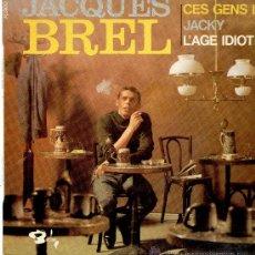 Discos de vinilo: EP JACQUES BREL - CES GENS LA -JACKY- L'AGE IDIOT. Lote 32383250