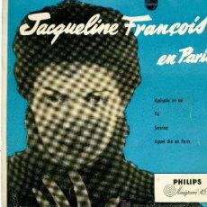 Discos de vinilo: EP JACQUELINE FRANÇOIS EN PARIS - APOYATE EN MI- YO - SONRISA- AQUEL DIA EN PARIS. Lote 32383292