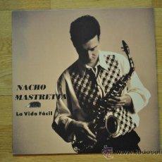 Discos de vinilo: NACHO MASTRETA - LA VIDA FACIL . Lote 32395599