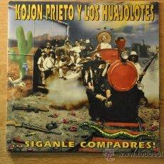 Discos de vinilo: KOJON PRIETO Y LOS HUAJOLOTES - SIGANLE COMPADRES (TIJUANA IN BLUE - TONINO CAROTONE). Lote 32404155