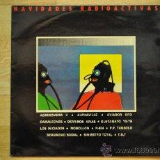 Discos de vinilo: NAVIDADES RADIOACTIVAS - AVIADOR DRO, DERRIBOS ARIAS, SINIESTRO TOTAL, ....LP. Lote 32404568