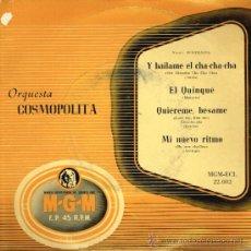 Discos de vinil: ORQUESTA COSMOPOLITA - Y BÁILAME EL CHA-CHA-CHA / EL QUINQUÉ / QUIÉREME, BÉSAME, ETC - EP 196?. Lote 32405249