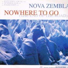 Discos de vinilo: NOVA ZEMBLA - NOWHERE TO GO (THE END OF THE ROAD) (3 VERSIONES) - MAXISINGLE. Lote 32454190
