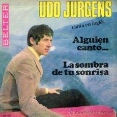Discos de vinilo: UDO JURGENS - ALGUIEN CANTO... / LA SOMBRA DE TU SONRISA - SINGLE 1969. Lote 32456379