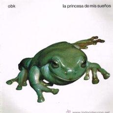 Discos de vinilo: OBK - LA PRINCESA DE MIS SUEÑOS / DULCE SUEÑO - MAXISINGLE 1992. Lote 32467236
