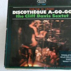 Discos de vinilo: CLIFF DAVIS SEXTET - DISCOTHEQUE A-GO-GO PERCOLATIN + 3 EP 1965 SPAIN. Lote 32474687