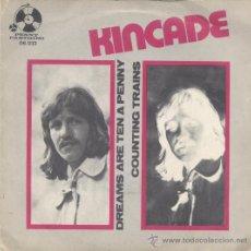 Discos de vinilo: KINCADE,DREAMS ARE TEN A PENNY DEL 72. Lote 32471314