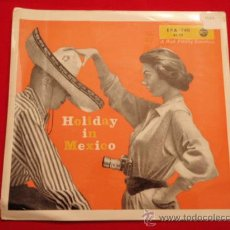 Discos de vinilo: 'HOLIDAY IN MEXICO' (LA VIRGEN DE LA MACARENA - ALLA EN EL RANCHO GRANDE - EL JARABE TAPATIO - . Lote 32481224