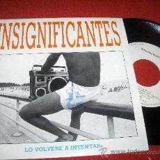 Discos de vinilo: INSIGNIFICANTES SIN TI/ LO VOLVERE A INTENTAR 7