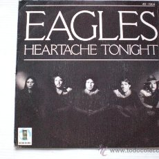Discos de vinilo: EAGLES, HEARTACHE TONIGHT, SINGLE 7. Lote 32513925