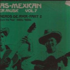 Discos de vinilo: LP-TEXAS MEXICAN BORDER MUSIC VOL.7-1920´S 1930´S-FOLKLYRIC 9012-ARHOOLIE-CON LETRAS. Lote 32529672
