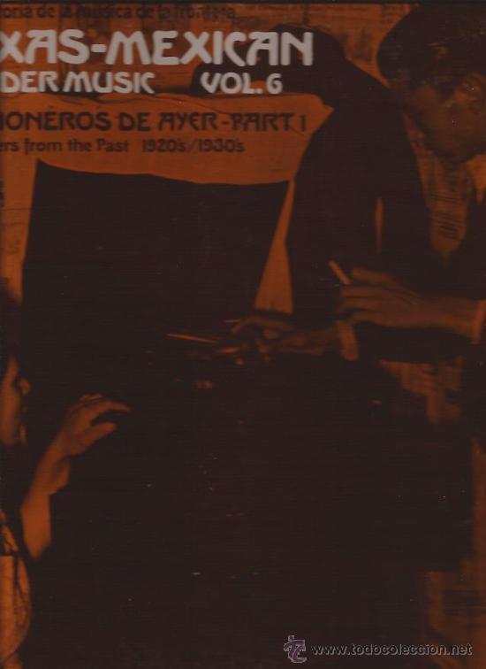 LP-TEXAS MEXICAN BORDER MUSIC VOL.6-1920´S 1930´S-FOLKLYRIC 9011-ARHOOLIE-PORT. ABIERTA (Música - Discos - LP Vinilo - Country y Folk)