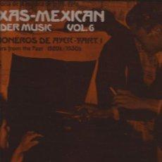Discos de vinilo: LP-TEXAS MEXICAN BORDER MUSIC VOL.6-1920´S 1930´S-FOLKLYRIC 9011-ARHOOLIE-PORT. ABIERTA. Lote 32529716