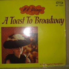 Discos de vinilo: 101 STRINGS - A TOAST TO BROADWAY. Lote 32534032