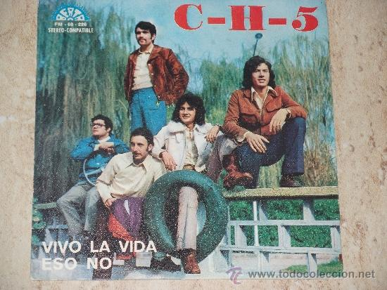 GRUPO C-H-5 - VIVO LA VIDA / ESO NO / BERTA-1972- (Música - Discos - Singles Vinilo - Grupos Españoles de los 70 y 80)