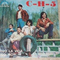 Discos de vinilo: GRUPO C-H-5 - VIVO LA VIDA / ESO NO / BERTA-1972-. Lote 32573700