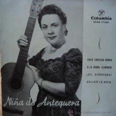 Discos de vinilo: NIÑA DE ANTEQUERA - CÁLLATE LA BOCA - EDICIÓN DE 1960 DE ESPAÑA. Lote 32588957