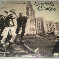 Discos de vinilo: ESCORBUTO CRÓNICO - LA CHUSMA NO SE RINDE - PUNK CANARIO. Lote 32595879