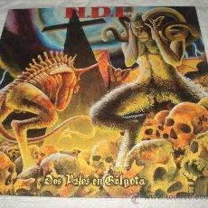 Discos de vinilo: N.D.E. - DOS PALOS EN GÓLGOTA - ROCK CANARIO - ENVÍO CERTIFICADO INCLUIDO. Lote 32595923