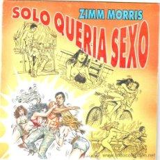 Discos de vinilo: ZIMM MORRIS * SINGLE VINILO * SÓLO QUERÍA SEXO * RARE * FREAK * NUEVO * PROMO. Lote 32883430