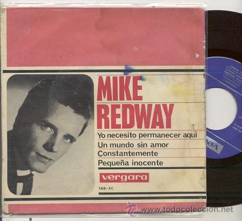 EP 45 RPM / MIKE REDWAY / YO NECESITO PERMANECER AQUI // EDITADO VERGARA 1964 ESPAÑA (Música - Discos de Vinilo - Maxi Singles - Pop - Rock Extranjero de los 50 y 60)