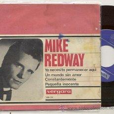 Discos de vinilo: EP 45 RPM / MIKE REDWAY / YO NECESITO PERMANECER AQUI // EDITADO VERGARA 1964 ESPAÑA . Lote 32606896