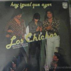 Discos de vinilo: LOS CHICHOS LP HOY IGUAL QUE AYER. Lote 32617019