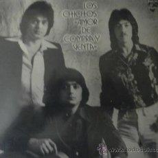 Discos de vinilo: LOS CHICHOS LP AMOR DE COMPRA Y VENTA. Lote 32617062