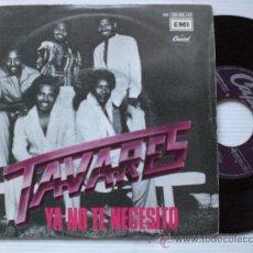 Discos de vinilo: TAVARES, YA NO TE NECESITO, SINGLE 7 OFERTA. Lote 32619419