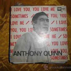 Discos de vinilo: ANTHONY QUINN. I LOVE YOU, YOU LOVE ME / SOMETIMES. CAPITOL 1967. IMPECABLE. Lote 32629492