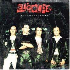 Discos de vinilo: EL GOLPE * SINGLE VINILO * NOS QUEDA LA NOCHE * PROMOCIONAL. Lote 32785352