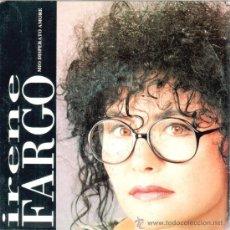 Discos de vinilo: IRENE FARGO * SINGLE VINILO *ARENA DE AFRICA / MIO DISPERATO AMORE * RARE * PROMOCIONAL. Lote 32786136