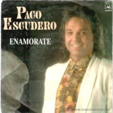 Discos de vinilo: PACO ESCUDERO * SINGLE VINILO * ENAMORATE. Lote 32820939