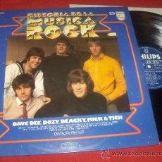 Discos de vinilo: DAVE DEE DOZY BEACKY MICK & TICH HISTORIA DE LA MUSICA ROCK LP 1982 PHILIPS ED ESPAÑOLA. Lote 32643905