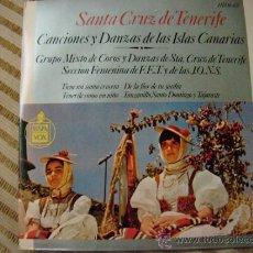 Discos de vinilo: SANTA CRUZ DE TENERIFE ( CANCIONES Y DANZAS DE LAS ISLAS CANARIAS). Lote 32673270
