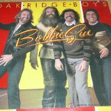 Discos de vinilo: MUSICA GOYO - LP - OAK RIDGE BOYS - BOBBIE SUE - POP ROCK SUREÑO - *DD99. Lote 32666032