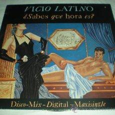 Discos de vinilo: VICIO LATINO ¿SABES QUE HORA ES? VINILO 12 MAXI-SINGLE PROMOCIONAL EDICION ESPAÑOLA_1984. Lote 32669016