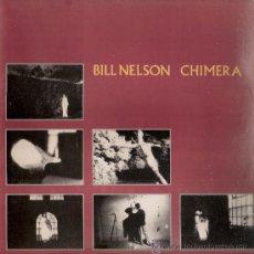 Discos de vinilo: BILL NELSON - CHIMERA (LP) EDIC. INGLESA - EX+/EX+. Lote 32690413