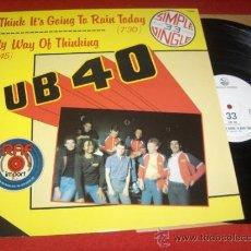"Discos de vinilo: UB 40 I THINK IT'S GOING TO RAIN TODAY/ MY WAY OF THINKING MX 12"" 1980 GRADUATE FRANCIA. Lote 32696621"