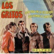 Discos de vinilo: LOS GRITOS - SENTADO EN LA ESTACION - VEN VAMOS A CANTAR - SG SPAIN 1970. Lote 32709521