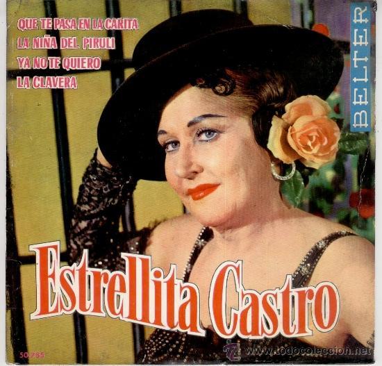 ESTRELLITA CASTRO - QUE TE PASA EN LA CARITA + LA NIÑA DEL PIRULI +2 - EP 1963 - EX / EX (Música - Discos de Vinilo - EPs - Flamenco, Canción española y Cuplé)
