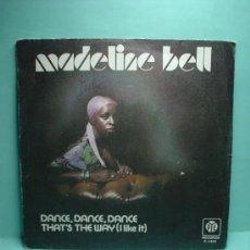 Discos de vinilo: MADELINE BELL. DANCE, DANCE, DANCE. THAT'S THE WAY (I LIKE IT) SINGLE 1976. BELTER,S.A.. Lote 32740550