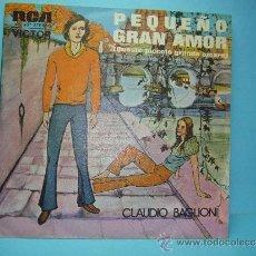 Discos de vinilo: CLAUDIO BAGLIONI. SINGLE. PEQUEÑO GRAN AMOR. QUESTO PICCOLO GRANDE AMORE. PORTA PORTESE. 1973. DIFIC. Lote 32747731