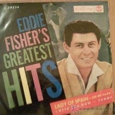 Discos de vinilo: EDDIE FISHER´S GREATEST HITS LADY SPAIN EP RCA SPAIN 1962. Lote 32751255