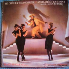Discos de vinilo: KID CREOLE & THE COCONUTS ( ANNIE, I'M NOT YOUR DADDY - YOU HAD NO INTENTION ) 1982 . Lote 32816403