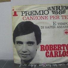 Discos de vinilo: ROBERTO CARLOS - CANZONE PER TE / E TEMPO DI SAPER AMARE - EDICION ESPAÑOLA - CBS 1968. Lote 32831590