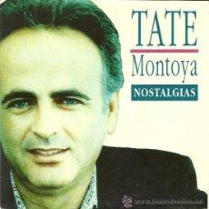 Discos de vinilo: TATE MONTOYA * SINGLE VINILO * NOSTALGIAS * PROMOCIONAL * RARE * NUEVO. Lote 32883261